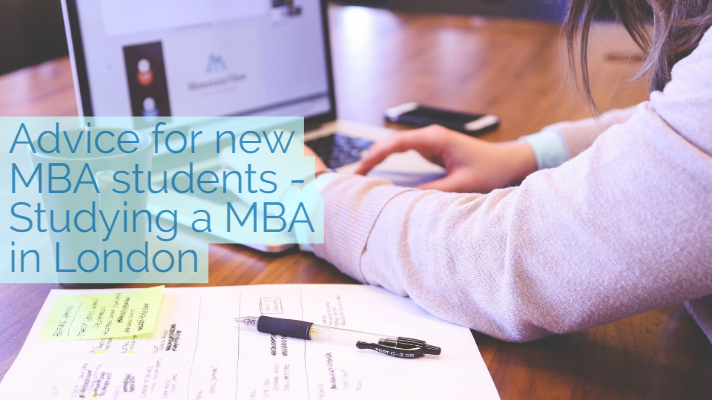 Advice for new MBA students - Studying an MBA in London